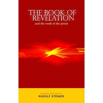 The Book of Revelation and the Work of the Priest by Rudolf Steiner -