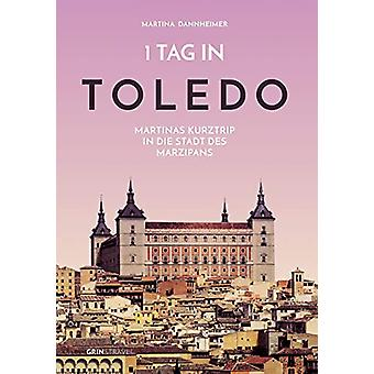 1 Tag in Toledo by 1 Tag in Toledo - 9783668566910 Book