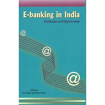 E-banking in India - Challenges & Opportunities by R. K. Uppal - Rimpi