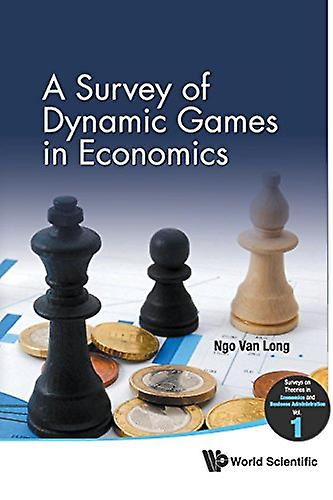 Survey Of Dynamic Games In Economics - A by Ngo van Long - 9789813203