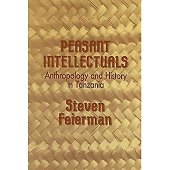 Peasant Intellectuals: Anthropology and History in� Tanzania