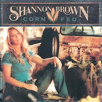 Shannon Brown - Corn Fed [CD] USA import
