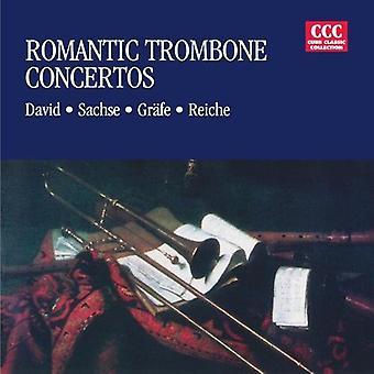 David/Sachse/Grafe/Reiche - Romantic Trombone Concertos [CD] USA import