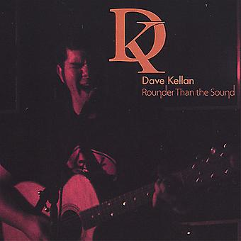 Dave Kellan - Rounder Than the Sound [CD] USA import