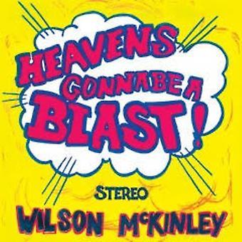 Wilson McKinley - Heaven gonna være en Blast [Vinyl] USA import