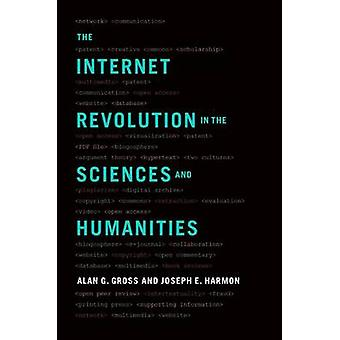 The Internet Revolution in the Sciences and Humanities by Alan G. Gro
