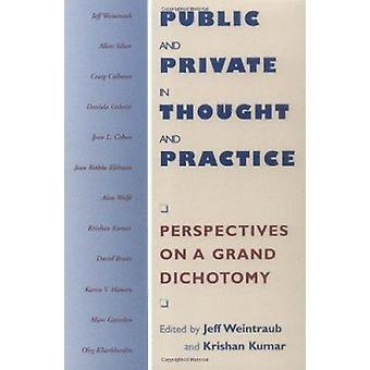 Public and Private in Thought and Practice - Perspectives on a Grand D
