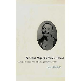 The Weak Body of a Useless Woman - Matsuo Taseko and the Meiji Restora