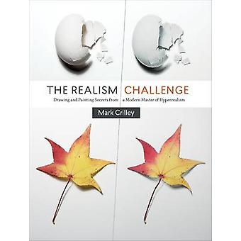 The Realism Challenge - Drawing and Painting Secrets from a Modern Mas
