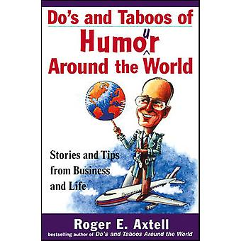 Do's and Taboos of Humor Around the World by Roger E. Axtell - 978047