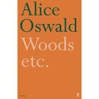 Woods etc. (Main) by Alice Oswald - 9780571233786 Book