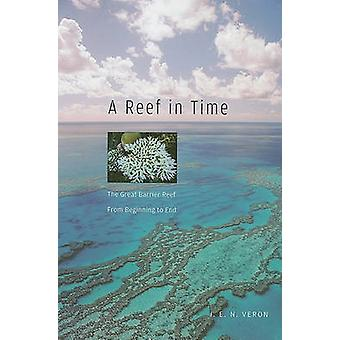 A Reef in Time - The Great Barrier Reef from Beginning to End by J.E.N