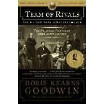 Team of Rivals - The Political Genius of Abraham Lincoln by Doris Kear