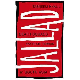 Jallad - dödspatruller och statlig Terror i södra Asien av fiffig Khalil