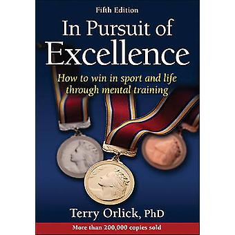In Pursuit of Excellence (5th edition) by Terry Orlick - 978145049650
