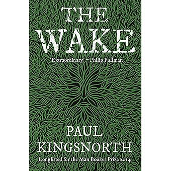 The Wake by Paul Kingsnorth - 9781783520985 Book
