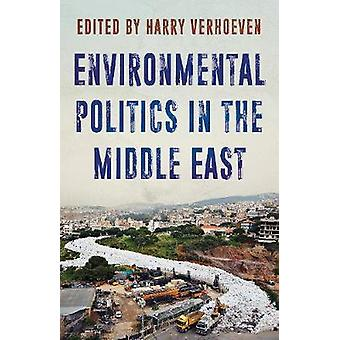 Environmental Politics in the Middle East - Local Struggles - Global C