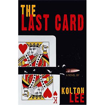 The Last Card by Kolton Lee - 9781904559252 Book