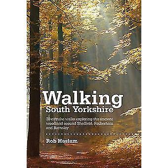 Walking South Yorkshire - 30 Circular Walks Exploring the Ancient Wood