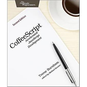 CoffeeScript - Accelerated JavaScript Development (2nd Revised edition