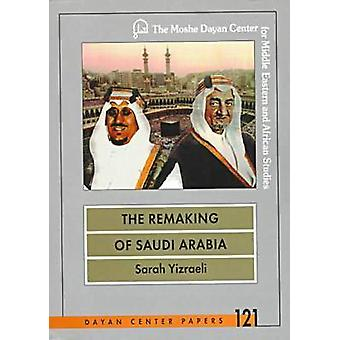 The Remaking of Saudi Arabia - The Struggle Between King Sa'ud and Cro