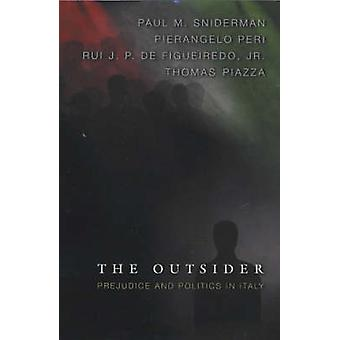 The Outsider - Prejudice and Politics in Italy by Paul M. Sniderman -