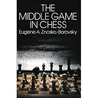 The Middle Game in Chess by The Middle Game in Chess - 9781861185426