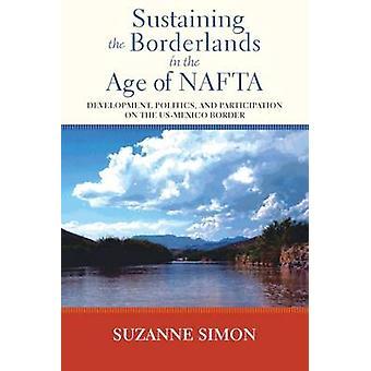 Upprätthålla Borderlands i åldern av NAFTA - utveckling - Politic