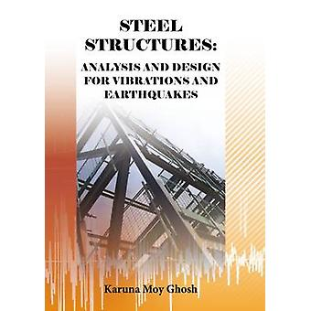Steel Structures - Analysis and Design for Vibrations and Earthquakes