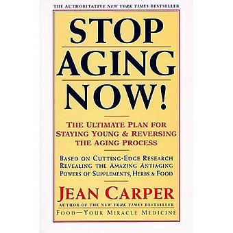 Stop nu veroudering!: ultieme Plan voor verblijf van jonge en het omkeren van het verouderen proces, de