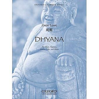 Dhyana: Für Querflöte, Klarinette, Violine, Cello und Klavier