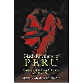 Svart rytmer av Peru: återuppliva afrikanska musikaliska arv i svart Stilla havet (musikkultur)