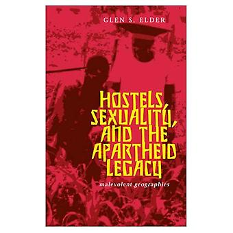 Hostels, Sexuality and the Apartheid Legacy: Malevolent Geographies