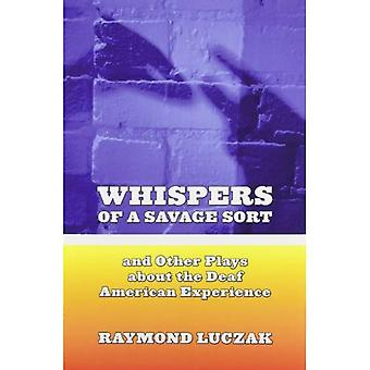Whispers of a Savage Sort: And Other Plays about the Deaf American Experience