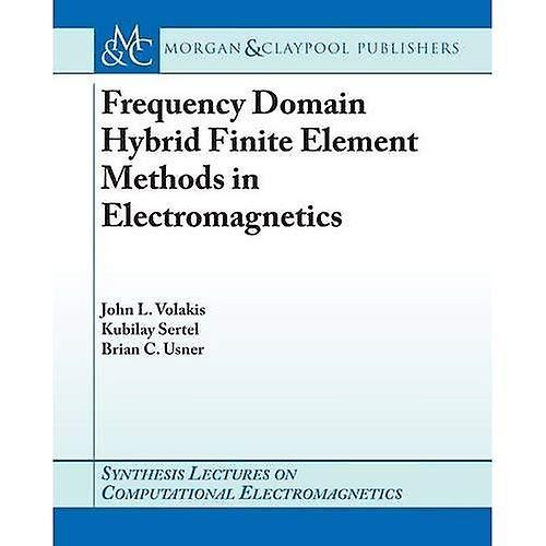 Frequency Domain Hybrid Finite EleHommest Methods in Electromagnetics