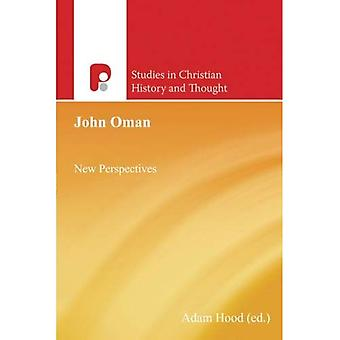 John Oman: New Perspectives (Studies in Christian History and Thought)