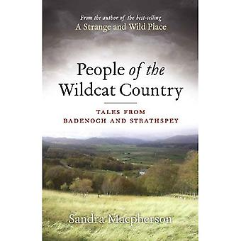 People of the Wild Cat Country: Tales from Badenoch and Strathspey