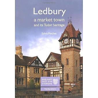 Ledbury: A Market Town and Its Tudor Heritage