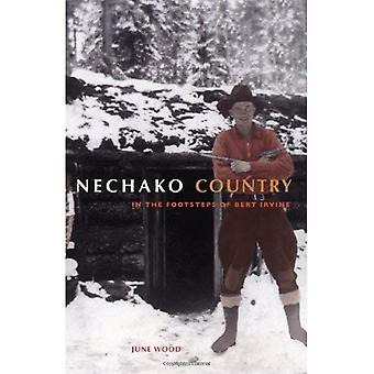 Nechako Country : In the Footsteps of Bert Irvine