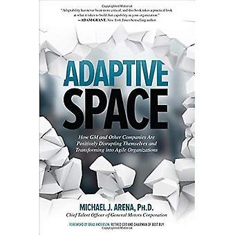 Espace adaptative: Comment GM et autres sociétés positivement perturbent eux-mêmes et transformer en organisations agiles