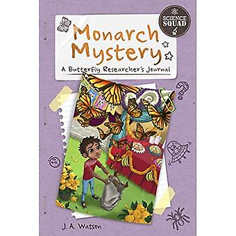 Monarch Mystery: A Butterfly Researcher's Journal (Science Squad)