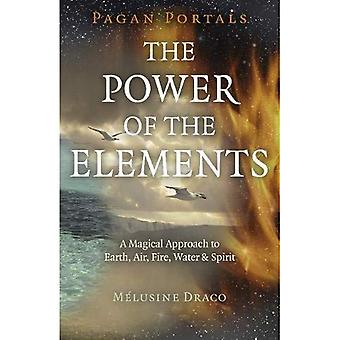 Pagan Portals - The Power of the Elements: The Magical Approach to Earth, Air, Fire, Water & Spirit