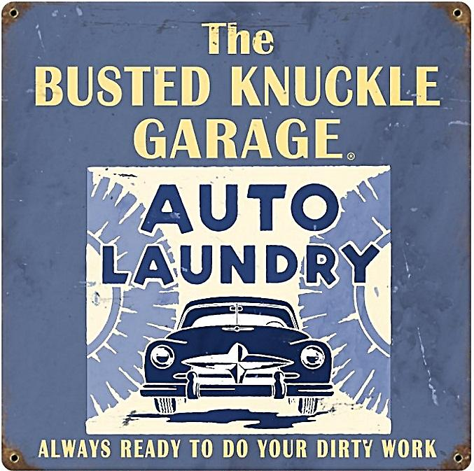 Busted Knuckle Garage Auto Laundry metal sign (pst 1212)