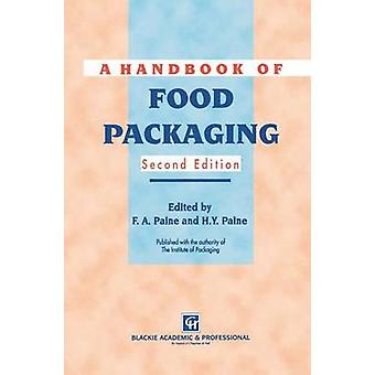 A Handbook of Food Packaging by Paine & Frank A.