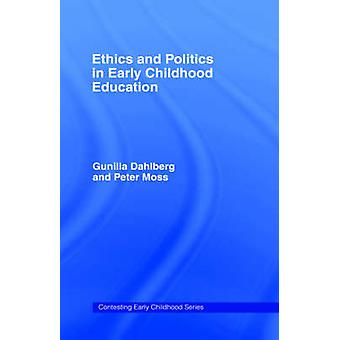 Ethics and Politics in Early Childhood Education by Dahlberg & Gunilla