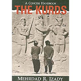 The Kurds A Concise History and Fact Book by Izady & Mehrdad