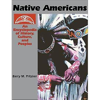 Native Americans An Encyclopedia of History Culture and Peoples 2V by Pritzker & Barry