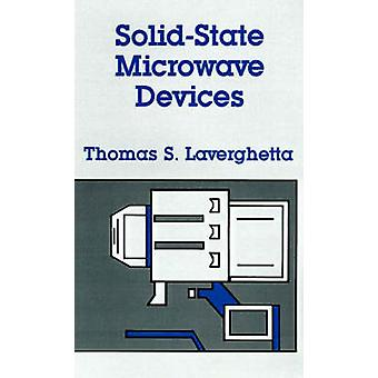 SolidState Microwave Devices by Laverghetta & Thomas S.