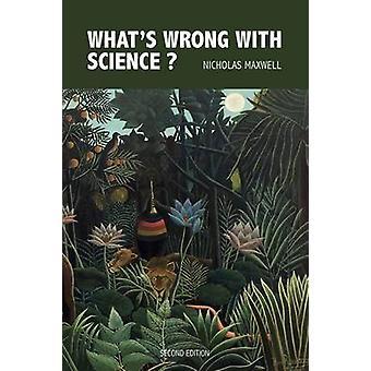 Ce qui est erroné avec la Science vers une Science rationnelle de peuples de joie et de Compassion par Maxwell & Nicholas