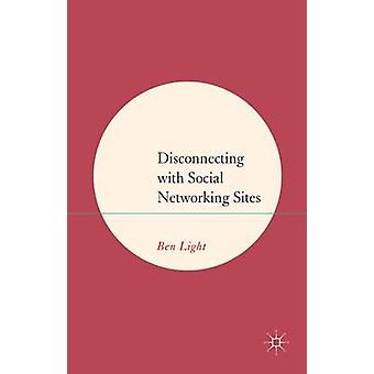 Disconnecting with Social Networking Sites by Light & Ben